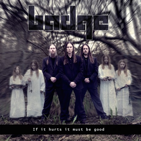 BADGE - If It Hurts It Must Be Good