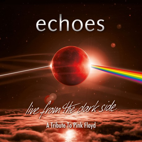 Echoes - Live From The Dark Side (A Tribute To Pink Floyd) Slipcase incl. Blu-ray & 2-CD digipaks