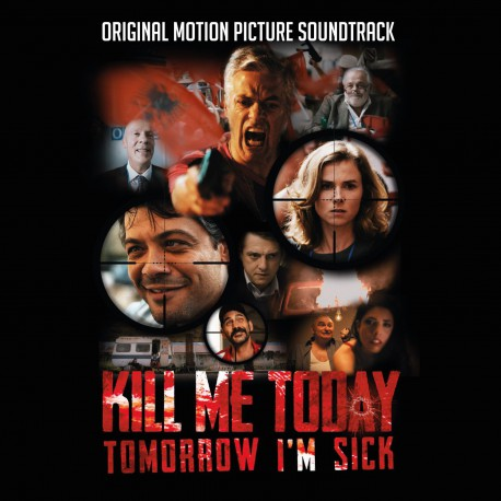 Original Motion Picture Soundtrack - Kill Me Today, Tomorrow I'm Sick (CD)