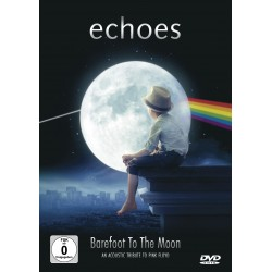 Echoes - Barefoot To The Moon (DVD)